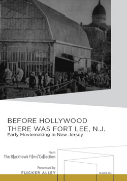 Flicker Alley blu-ray DVD silent film buy watch stream Before Hollywood There Was Fort Lee. N.J. Manufactured-On-Demand MOD DVD