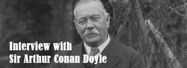 Arthur Conan Doyle interview