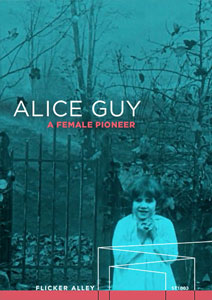 Alice Guy: A Female Pioneer Flicker Alley blu-ray DVD silent film buy watch stream