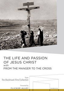 The Life and Passion of Jesus Christ with From the Manger to the Cross Manufactured-On-Demand MOD DVD Flicker Alley blu-ray DVD silent film buy watch stream