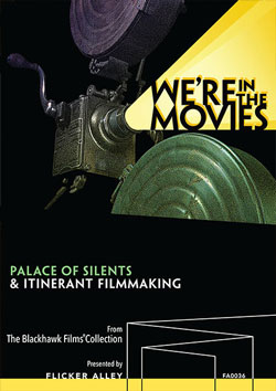 We're in the Movies: Palace of Silents & Itinerant Filmmaking Blu-ray/DVD Flicker Alley blu-ray DVD silent film buy watch stream