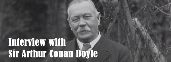 Arthur Conan Doyle interview