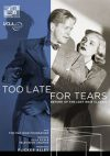 Too Late for Tears Blu-ray/DVD